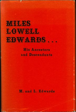 Miles Lowell Edwards: His Ancestors and Descendants. Margaret, Lowell Edwards