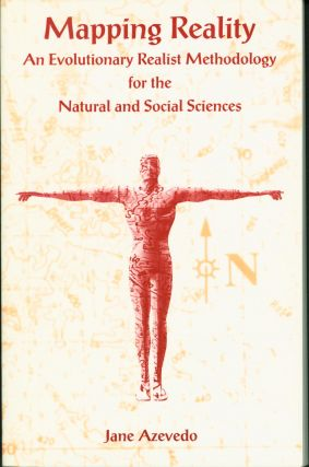 Mapping Reality: An Evolutionary Realist Methodology for the Natural Social Sciences. Jane Azevedo