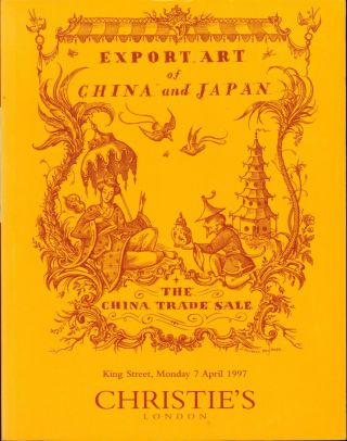Export Art of China and Japan: The China Trade Sale (Christie's, April 7, 1997). Christie's