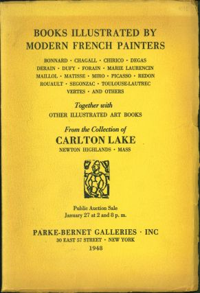 Books Illustrated by Modern French Painters ... From the Collection of Carlton Lake [Auction Catalog
