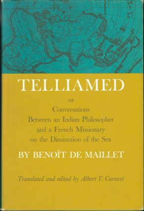 Telliamed; Or Conversations Between an Indian Philosopher and a French Missionary on the...