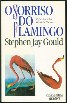 O sorriso do flamingo (The Flamingo's Smile in Portuguese). Stephen Jay Gould
