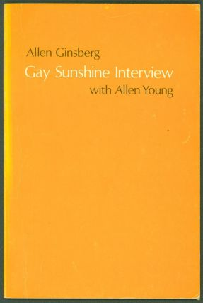 Allen Ginsberg: Gay Sunshine Interview. Allen Ginsberg, Allen Young