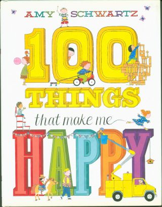 100 Things That Make Me Happy. Amy Schwartz