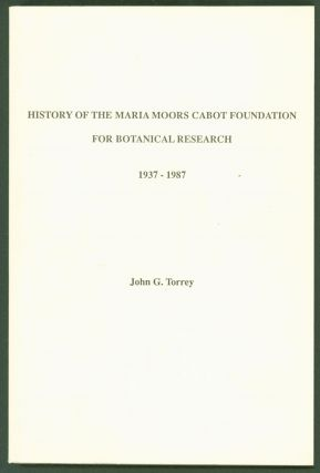 History of the Maria Moors Cabot Foundation for Botanical Research of Harvard University...
