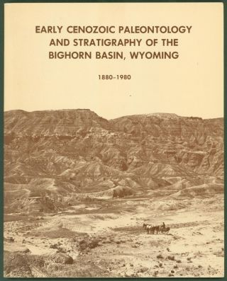 Early Cenozoic Paleontology and Statigraphy of the Bighorn Basin, Wyoming (Papers on...