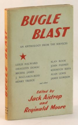 Bugle Blast: An Anthology from the Services. Jack Aistrop, Reginald Moore