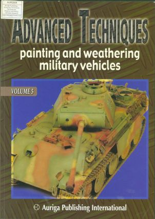 Advanced Techniques Painting and Weatherizing Military Vehicles. Volume 5. Thomas Abbondi