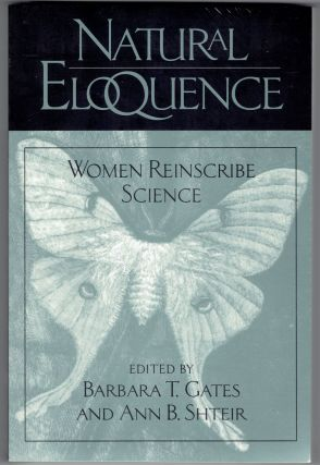 Natural Eloquence: Women Reinscribe Science (Science & Literature). Barbara Gates