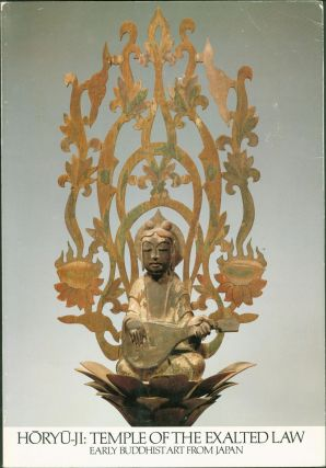 Horyu-Ji: Temple of the Exalted Law: Early Buddhist Art from Japan. Kurata Bunsaka, W. Chie...