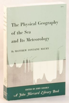 The Physical Geography of the Sea and Its Meteorolgy. Matthew Fontaine Maury
