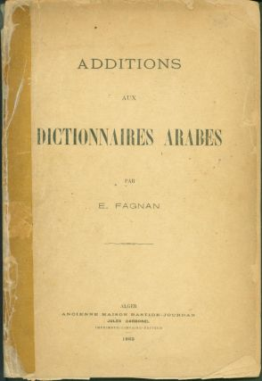 Additions aux Dictionnaires Arabes. E. Fagnan