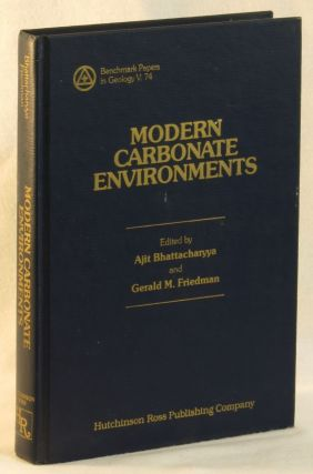 Modern Carbonate Environments (Benchmark papers in Geology, V. 74)). Ajit Bhattacharyya, Gerald...