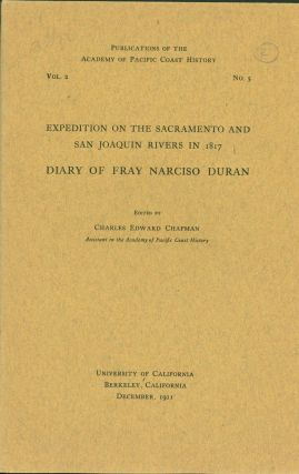 Expedition On The Sacramento And San Joaquin Rivers In 1817. Diary Of Fray Narciso Duran. Fray...