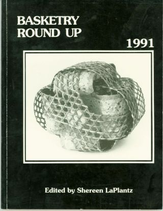 Basketry Round Up (1991). Shereen LaPlantz