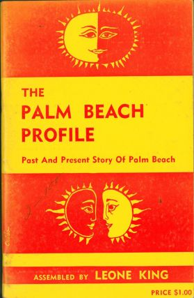The Palm Beach Profile: Past and Present Story of Palm Beach. Leone King