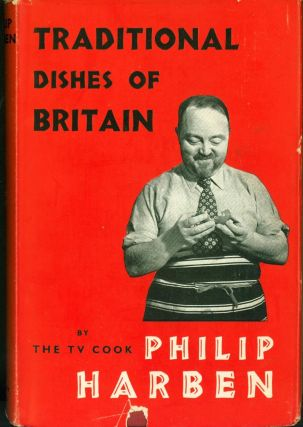 Traditional Dishes of Britain. Philip Harben