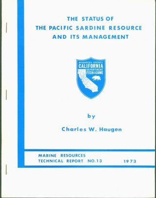 The Status of the Pacific Sardine Resource and Its Management. Charles W. Haugen