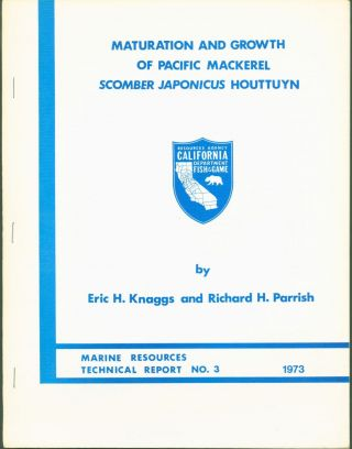 Maturation and Growth of Pacific Mackerel Japonicus houttuyn. Eric H. Knaggs, Richard H. Parrish