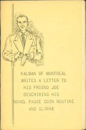 Kalman of Monteal Writes a Letter to His Friend Joe Describing His Novel Passe Coin Routine and...