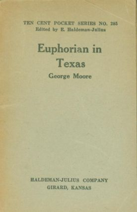 Euphorian in Texas : Little Blue Book No. 285. George Moore