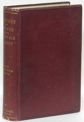 Stories, Sketches and Rhymes in the Rochdale Dialect. Volume I. John Trafford Clegg