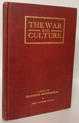 War and Culture: A Reply to Professor Munsterberg. John Cowper Powys