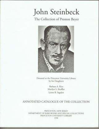 John Steinbeck: The Collection of Preston Beyer, donated to the Princeton University Library by...