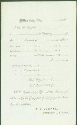Civil War payslips Milwaukee, Wisconsin 1860s. J. O. Culver, Paymaster U. S. Army