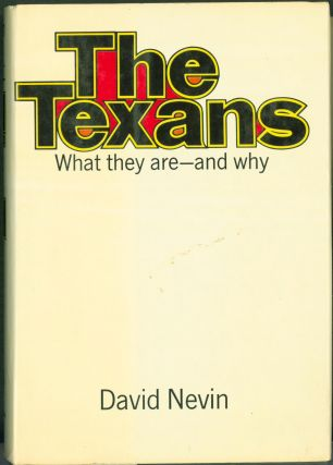 The Texans What They Are - And Why. David Nevin