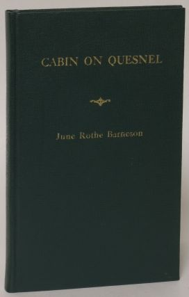 Cabin On Quesnel. June Rothe Barneson