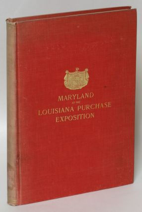 Report of the Maryland Commission to the Louisiana Purchase Exposition, St. Louis, Missouri,...