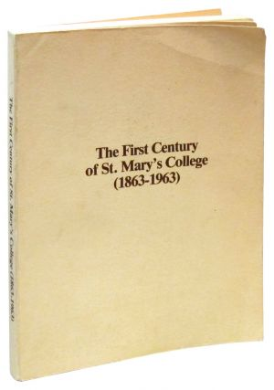 The First Century of St. Mary's College, 1863-1963. Brother Matthew McDevitt