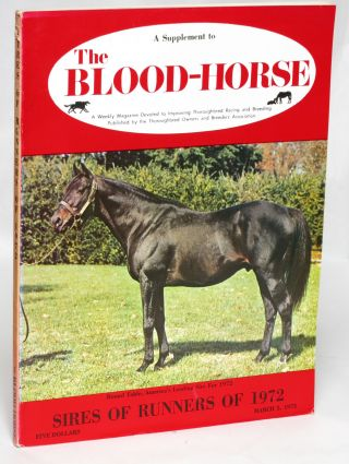 Sires of Runners of 1972: A Supplement to the Blood-Horse. Kent Hollingsworth